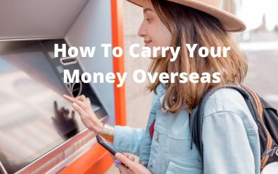 5 Popular Ways To Carry Your Money Overseas