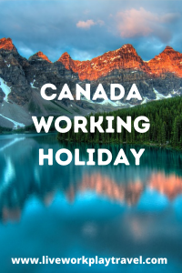 Mountains And Lakes To Discover On A Working Holiday In Canada