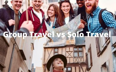 Group Travel vs Solo Travel: Which One Is Right For You