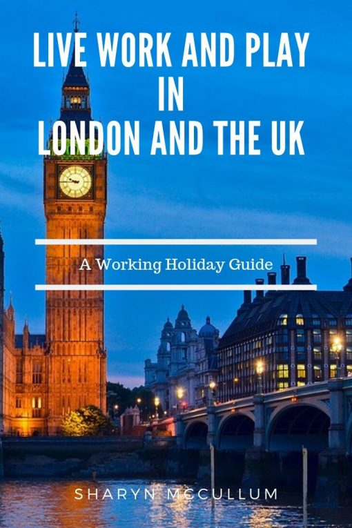 Live Work and Play in London and The UK Cover Of Travel Guide 2020.