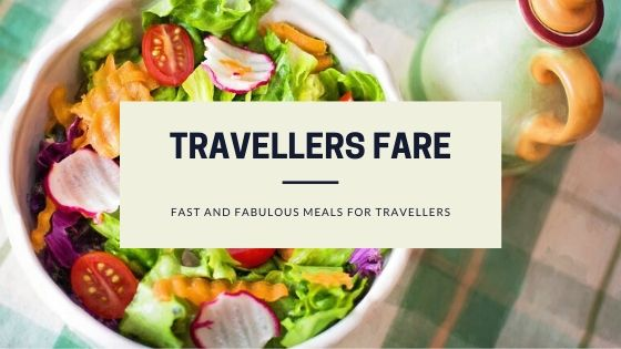 Salad In A White Bowl With The Words Travellers Fare - Fast And Fabulous Meals For Travellers.