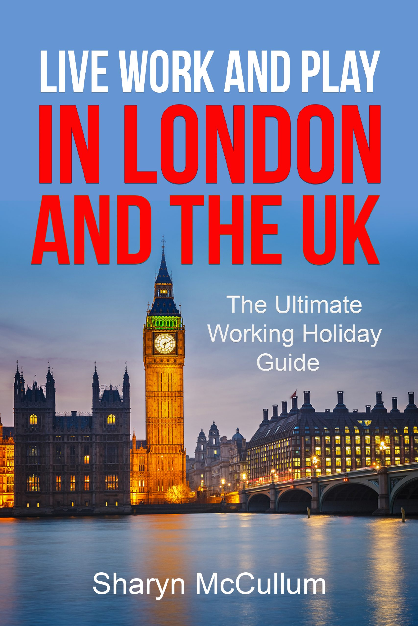 Live Work and Play in London and the UK | New ebook Edition