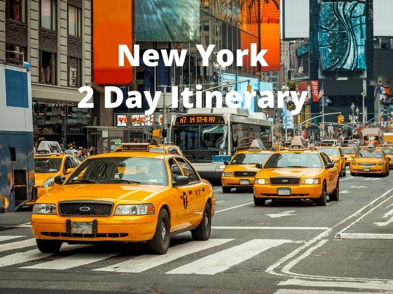 Yellow Taxis Are Synonymous With New York. Experience One Or More On A New York 2 Day Itinerary.