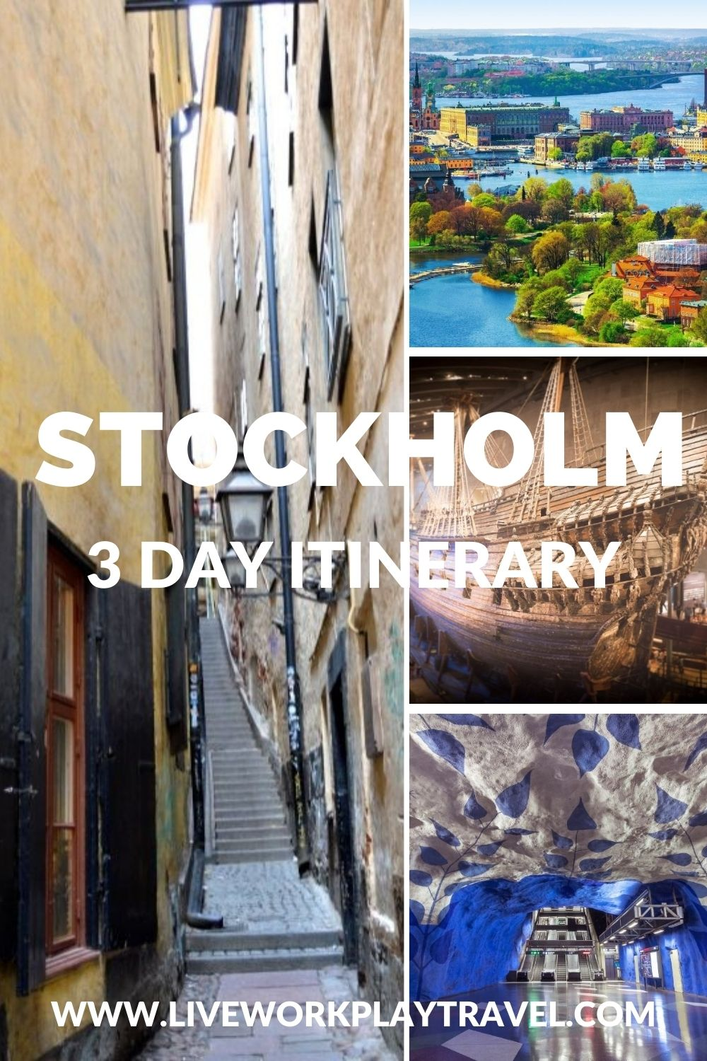 Stockholm 3 Day Itinerary PIN. Visit Gamla Stan, Vasa Museum And Ride T-Centralin.