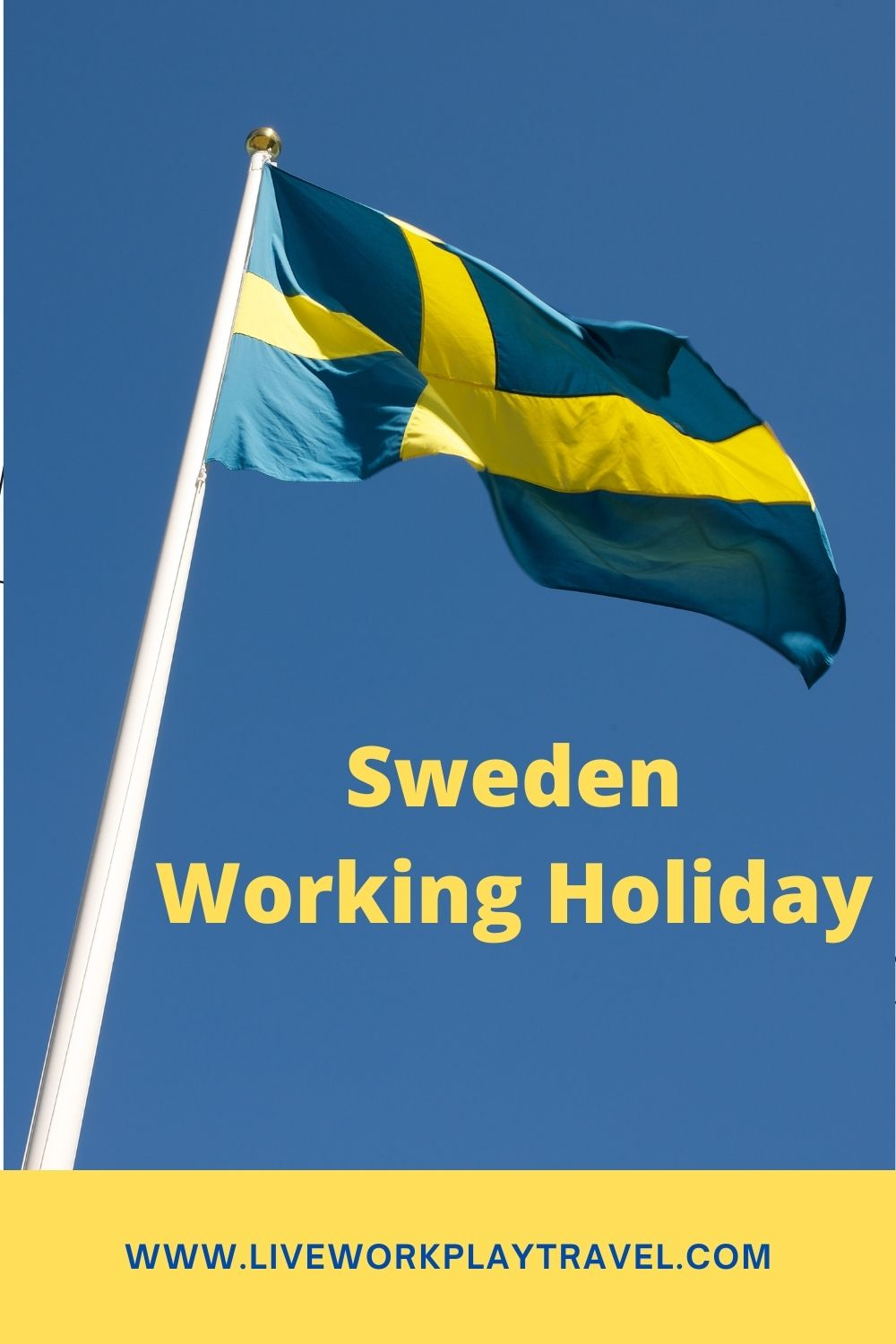 A Working Holiday in Sweden Will Let You Stay In Sweden For Up To A Year. Sweden's Flag Is Blue And Yellow.