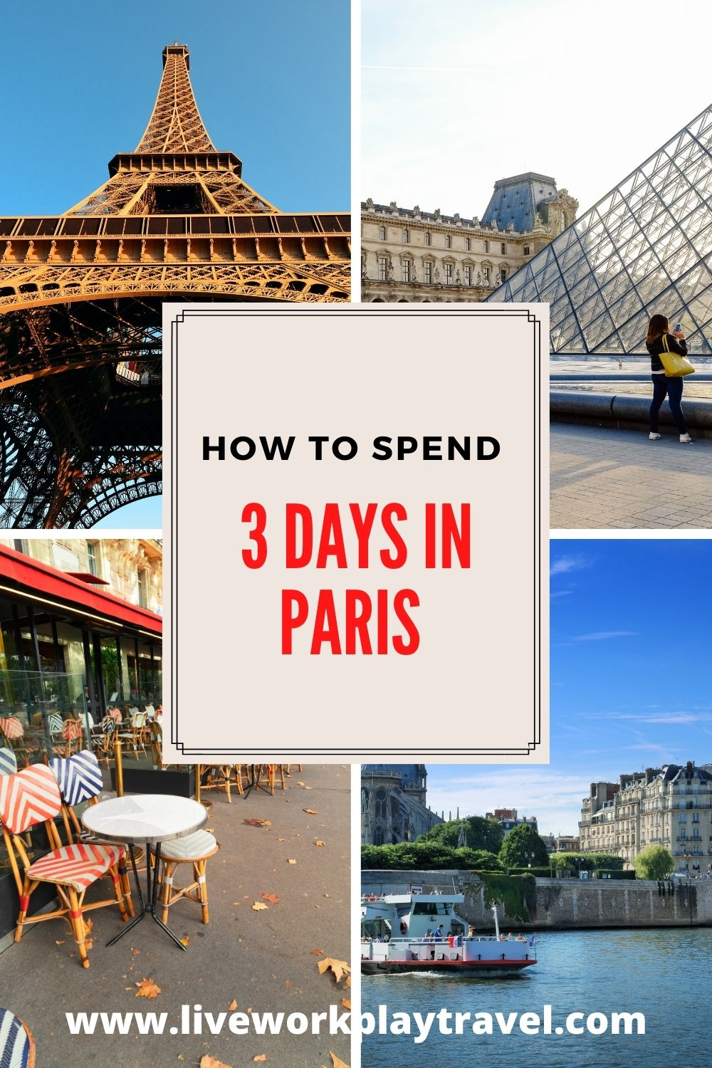 See Paris In 3 Days. See The Eiffel Tower, Isle de la Cite, The Louvre And Sit In A Cafe.